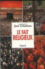 Le Fait Religieux - Jean Delumeau CHRISTIANISME JINISME SKHISME TAOISME SHINTO