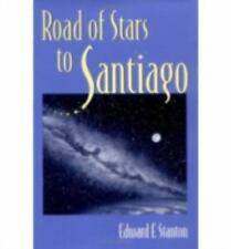 Road of Stars to Santiago by Edward F. Stanton (1994, Hardcover)