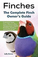 Finches: Finch Bird Types, Care, Where to Buy, Temperament, Health, Breeding, Fe