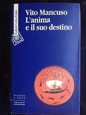V. MANCUSO L'ANIMA E IL SUO DESTINO RAFFAELLO CORTINA EDITORE 2007