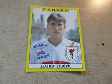 original FOOTBALL STICKERS PANINI FOOT 89 1989 Zlatko VUJOVIC Cannes (Nr 68)
