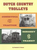 DUTCH COUNTRY TROLLEYS: Traction and Transit operations in PENNSYLVANIA -- (NEW)