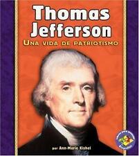 Thomas Jefferson: Una Vida De Patriotismo/ A Life of Patriotism (Libros Para