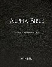 NEW Alpha Bible: The Bible in Alphabetical Order by Winter
