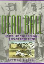 Dead Ball: Major League Baseball Before Babe Ruth [The American Game]