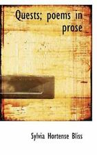 Quests; Poems In Prose: By Sylvia Hortense Bliss