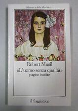 """Musil """"L'UOMO SENZA QUALITA'"""" Pagine Inedite Il Saggiatore Silerchie 1983"""