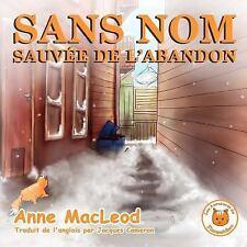 Les Aventures de Fammèches: Sans Nom : Sauvé de l'Abandon by Anne MacLeod...