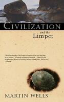 Civilization And The Limpet Martin Wells Paperback Book