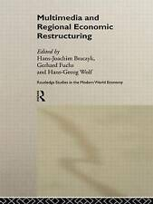 Multimedia and Regional Economic Restructuring (Routledge Studies in the Modern