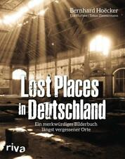 Lost Places in Deutschland - Bernhard Hoëcker / Erik Haffner / Tobias Zimmermann