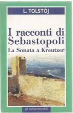 I RACCONTI DI SEBASTOPOLI - LA SONATA A KREUTZER - L. TOLSTOJ