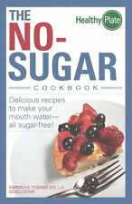 The No-Sugar Cookbook: Delicious Recipes to Make Your Mouth Water...all Sugar Fr