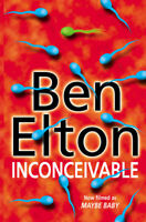 Inconceivable by Ben Elton (Paperback) Highly Rated eBay Seller, Great Prices