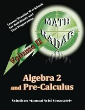 Algebra 2 and Pre-Calculus (Volume II): Lesson/Practice Workbook for Self-Study
