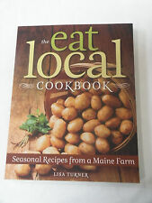 NEW SIGNED Eat Local Cookbook Seasonal Recipes from a Maine Farm