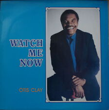 OTIS CLAY WATCH ME NOW CANADIAN PRESS LP
