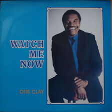 OTIS CLAY WATCH ME NOW CANADIAN PRESS LP