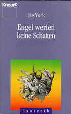 ENGEL WERFEN KEINE SCHATTEN - Esoterik Buch mit Ute York - KNAUR TB