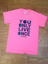 """Gildan """"YOU ONLY LIVE ONCE"""" Women's Size Small FLORIDA T-Shirt HOT PINK * YOLO *"""