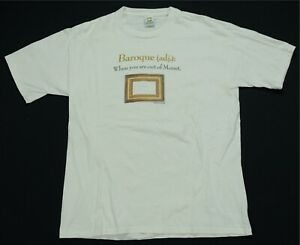Rare Vintage Baroque When You Are Out of Monet T Shirt 90s Art Humor White SZ L