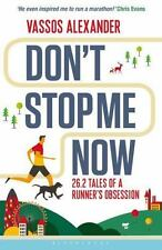 Don't Stop Me Now : 26. 2 Tales of a Runner's Obsession by Vassos Alexander...