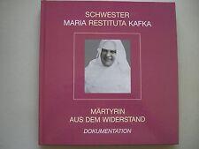 Sr. Maria Restituta Kafka Märtyrin au dem Widerstand Dokumentation