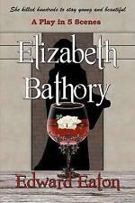 NEW Elizabeth Bathory by Edward Eaton