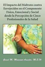 El Impacto del Maltrato contra Envejecidos en el Componente Físico, Emocional y