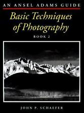 The Ansel Adams Guide: Basic Techniques of Photography, Book 2 by Schaefer, Joh