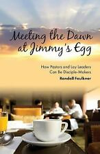 Meeting the Dawn at Jimmy's Egg : How Pastors and Lay Leaders Can Be...