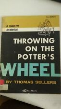Throwing on the Potter's Wheel Paperback – June, 1980 by Thomas Sellers (Author)