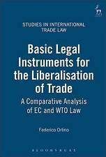 Basic Legal Instruments for the Liberalisation of Trade: A Comparative Analysis