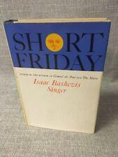 """""""Short Friday"""" Isaac Bashevis Singer HC/DJ 1st Ed. 1964 SIGNED TO LARRY KUSHNER"""