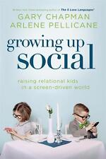 Brand New Growing Up Social By Gary Chapman Paperback