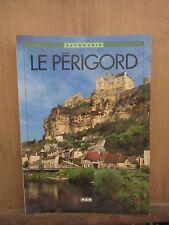 Découvrir Le Périgord/ texte M.Aué en étroite collaboration avec B. et G. Delluc