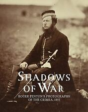 Shadows of War : Roger Fenton's Photographs of the Crimea 1855 by Sophie...