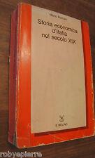 Storia economica d'Italia nel secolo XIX 1815 -1882 Mario Romani Il Mulino 1982