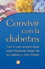 Convivir con la diabetes: Todo lo que necesita saber para hacerse cargo de su sa