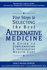 Five Steps to Selecting the Best Alternative Medicine: A Guide to-ExLibrary