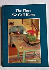 The Place We Call Home Judy Condon Country Decorating Book Antiques Illustrated