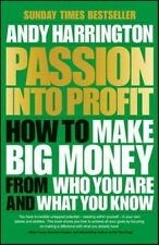 Passion into Profit: How to Make Big Money from Who You are and What You Know by