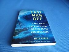 Last Man Off By Matt Lewis Softcover 2014 Advanced Uncorrected Proof Illustrated