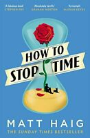 How to Stop Time By Matt Haig. 9781782118640