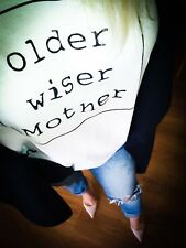 OLDER WISER MOTHER t shirt for unique and true Mum for MOTHER`s Day