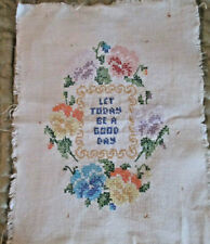 """Vintage Stamped Cross Stitch Sampler """"Let Today Be A Good Day"""" 8 x 10 Inch 1960s"""