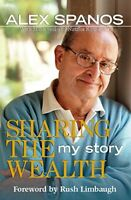 Sharing the Wealth : My Story by Alex Spanos