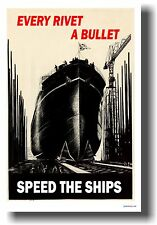 Every Rivet a Bullet - Speed the Ships - NEW Vintage Artist Lucas WW2 POSTER