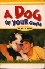 A Dog of Your Own, Adams, kids & dogs, 1st edn, 1996