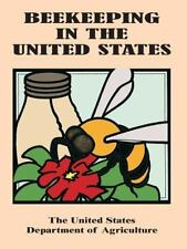 Beekeeping in the United States by U. S. Department of Agriculture (2002,...